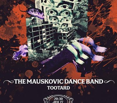 THE MAUSKOVIC DANCE BAND + TOOTARD / JEUDI 27 SEPTEMBRE 2018 / LA LUNE DES PIRATES