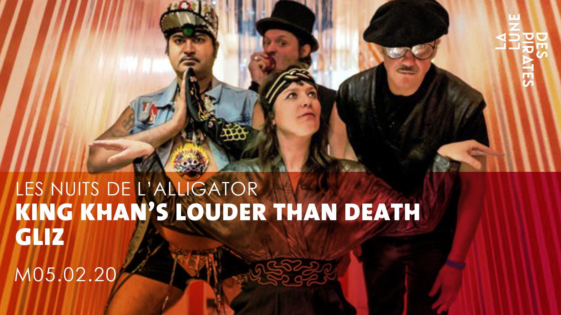 LES NUITS DE L'ALLIGATOR : KING KHAN'S LOUDER THAN DEATH + GLIZ / MERCREDI 5 FÉVRIER 2020 / LA LUNE DES PIRATES