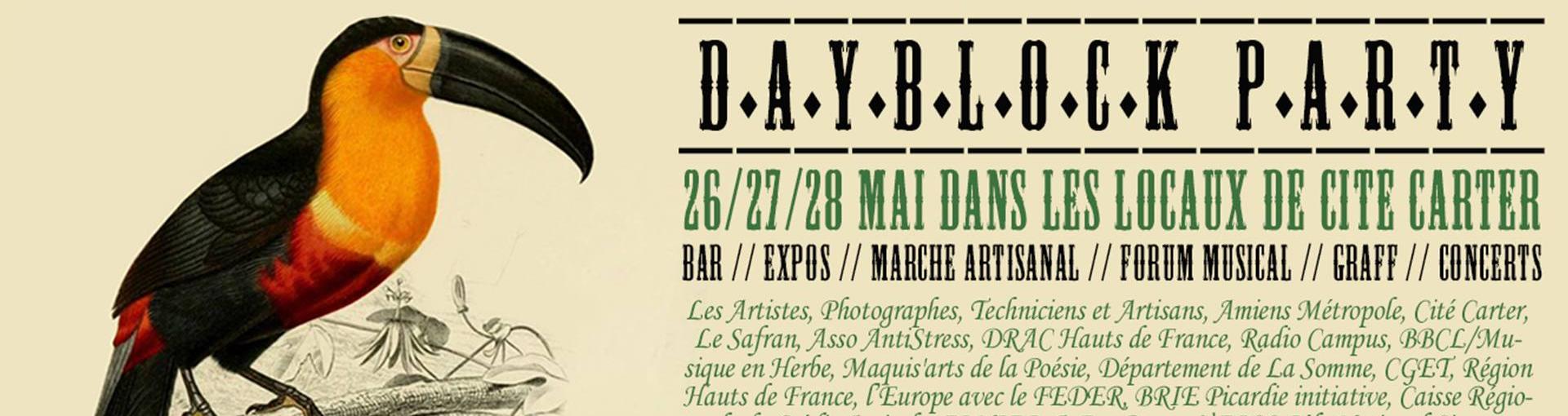 DAYBLOCK PARTY // 26, 27 ET 28 MAI