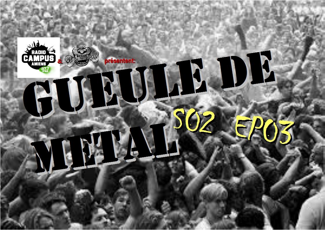 GUEULE DE METAL Saison 2 #3