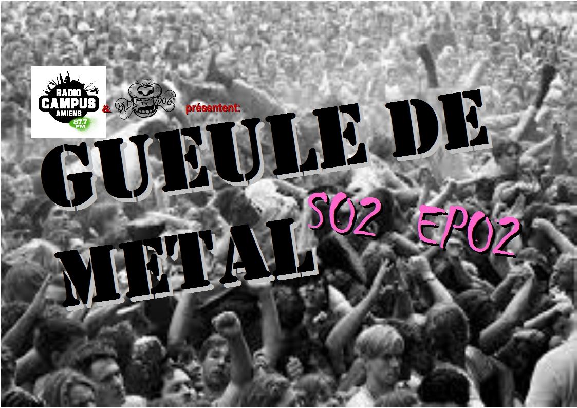 GUEULE DE METAL SAISON 2 #2