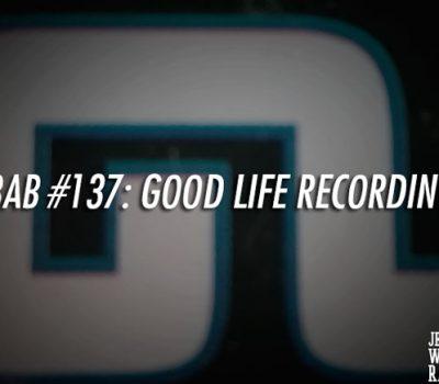 NBAB #137 – GOOD LIFE RECORDINGS
